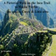 A Pictorial Walk on the Inca Trail featuring Cusco & […]